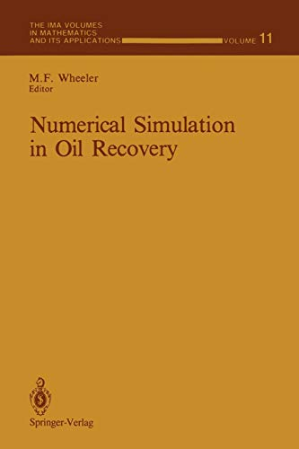 9781468463545: Numerical Simulation in Oil Recovery (The IMA Volumes in Mathematics and its Applications)