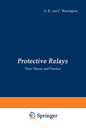 Protective Relays: Their Theory and Practice Volume: A.R. van C.
