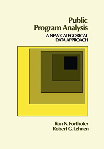 Public Program Analysis: A New Categorical Data Approach: Ronald Forthofer