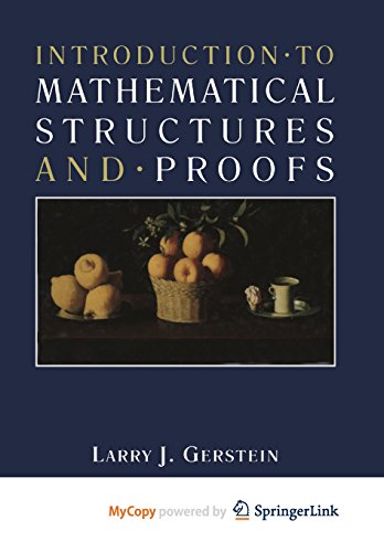 9781468467093: Introduction · to Mathematical Structures and · Proofs
