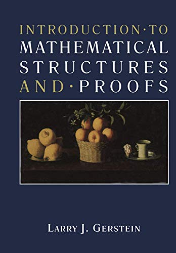 9781468467109: Introduction · to Mathematical Structures and · Proofs (Textbooks in Mathematical Sciences)