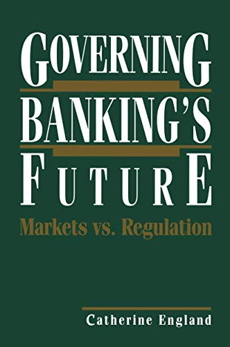 Governing Bankings Future Markets vs. Regulation Innovations in Financial Markets and Institutions:...