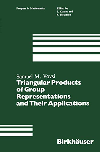 9781468467239: Triangular Products of Group Representations and Their Applications (Progress in Mathematics)