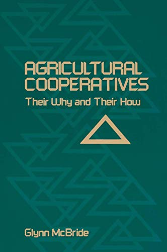 Agricultural Cooperatives: Their Why and Their How: Glynn McBride