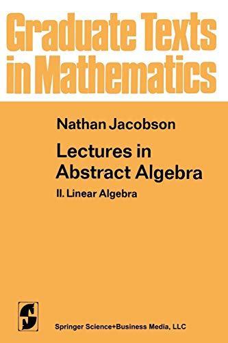 9781468470550: Lectures in Abstract Algebra: II. Linear Algebra (Graduate Texts in Mathematics)