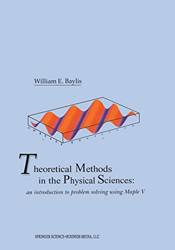9781468471380: Theoretical Methods in the Physical Sciences: An introduction to problem solving using Maple V