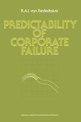 Predictability of corporate failure: Models for prediction: R.A.I. van Frederikslust