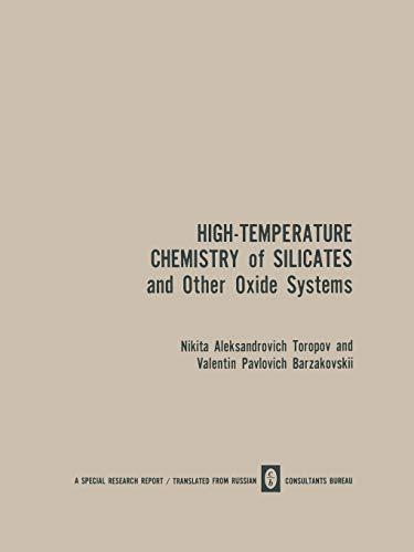 9781468472110: High-Temperature Chemistry of Silicates and Other Oxide Systems / Vysokotemperaturnaya Khimiya Silikatnykh I Drugikh Okisnykh Sistem / Bьicoкotemпepatуphaя Xиmия Cиликathьix И Дpугиx Oкиchьix   Cиctem