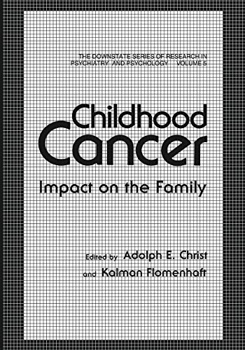 9781468472684: Childhood Cancer: Impact on the Family (The Downstate series of research in psychiatry and psychology)