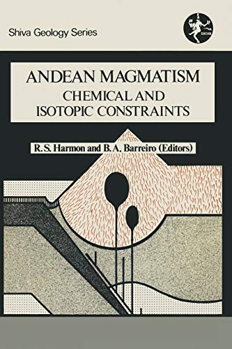 9781468473377: Andean Magmatism: Chemical and Isotopic Constraints