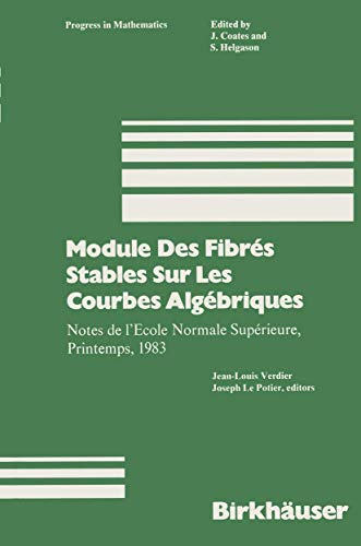 Module Des Fibres Stables Sur Les Courbes Algebriques: Notes de L Ecole Normale Superieure, ...