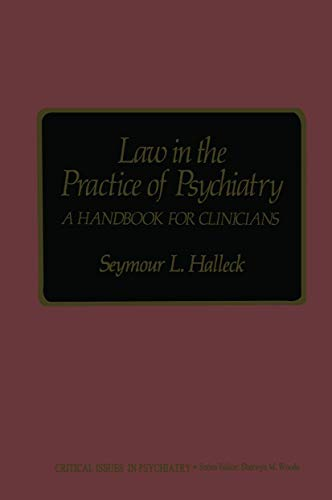 9781468478952: Law in the Practice of Psychiatry: A Handbook for Clinicians (Critical Issues in Psychiatry)