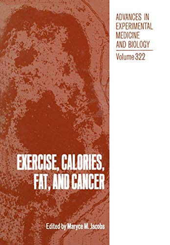 9781468479553: Exercise, Calories, Fat and Cancer (Advances in Experimental Medicine and Biology)