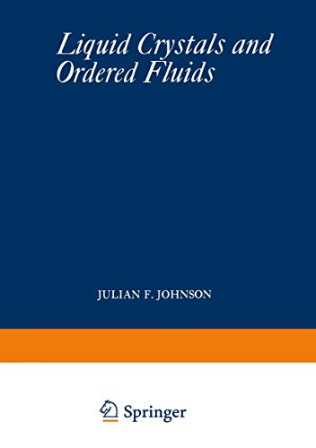 9781468482164: Liquid Crystals and Ordered Fluids: Proceedings of an American Chemical Society Symposium on Ordered Fluids and Liquid Crystals, held in New York City, September 10–12, 1969