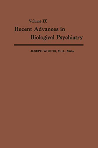 Recent Advances in Biological Psychiatry: The Proceedings of the Twenty-First Annual Convention and...