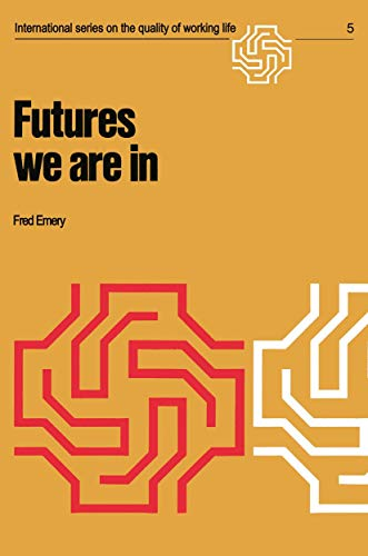 9781468484908: Futures we are in (International Series on the Quality of Working Life)