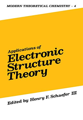 9781468485431: Applications of Electronic Structure Theory (Modern Theoretical Chemistry)