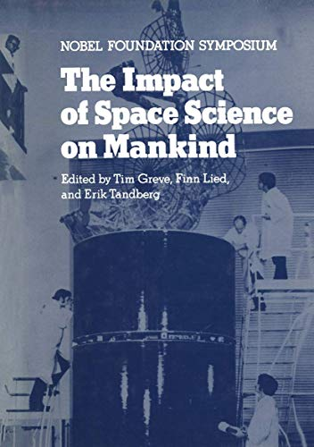 9781468486667: The Impact of Space Science on Mankind (Nobel Foundation Symposia)