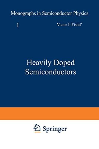 Heavily Doped Semiconductors (Monographs in Semiconductor Physics): V. I. Fistul