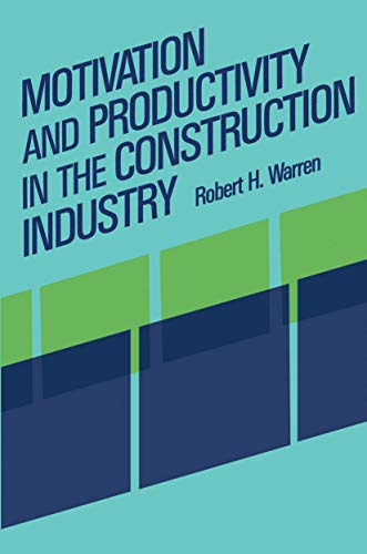 Motivation and Productivity in the Construction Industry: R. Warren