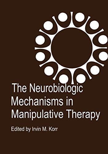 9781468489040: The Neurobiologic Mechanisms in Manipulative Therapy