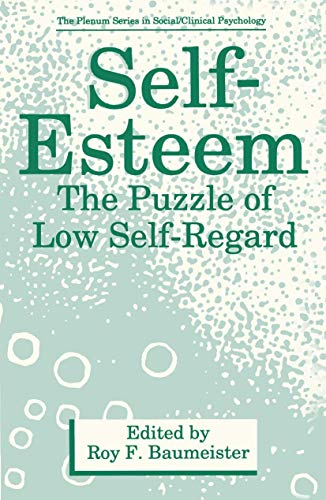 9781468489583: Self-Esteem: The Puzzle of Low Self-Regard (The Springer Series in Social Clinical Psychology)