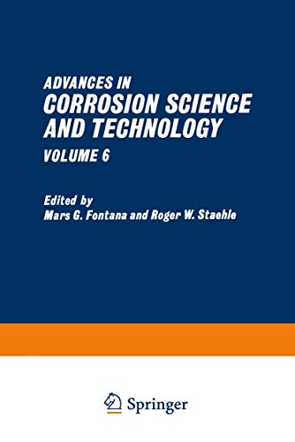 Advances in Corrosion Science and Technology: Volume 6: Mars G. Fontana