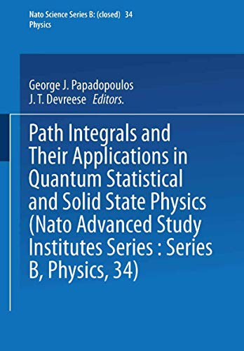 9781468491425: Path Integrals: And Their Applications in Quantum, Statistical and Solid State Physics (Nato Science Series B:)