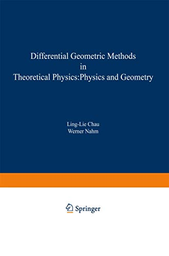 9781468491500: Differential Geometric Methods in Theoretical Physics: Physics and Geometry (Nato Science Series B:)