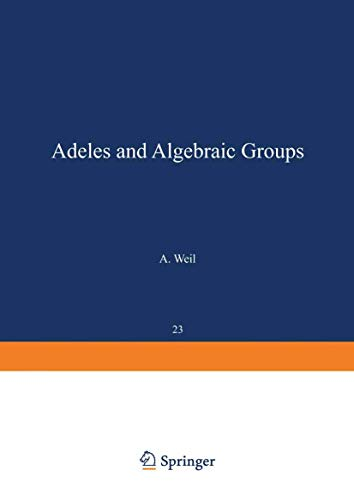 Adeles and Algebraic Groups Progress in Mathematics: A. Weil