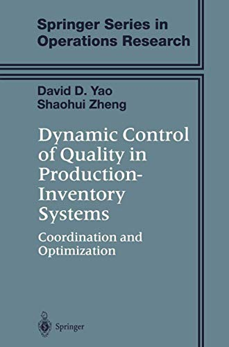 9781468492491: Dynamic Control of Quality in Production-Inventory Systems: Coordination and Optimization (Springer Series in Operations Research and Financial Engineering)
