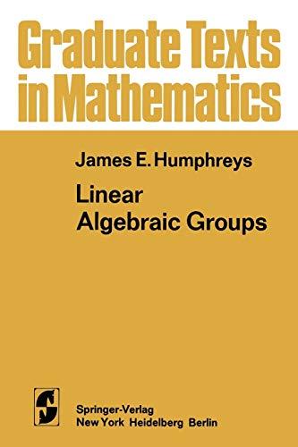 9781468494457: Linear Algebraic Groups (Graduate Texts in Mathematics)