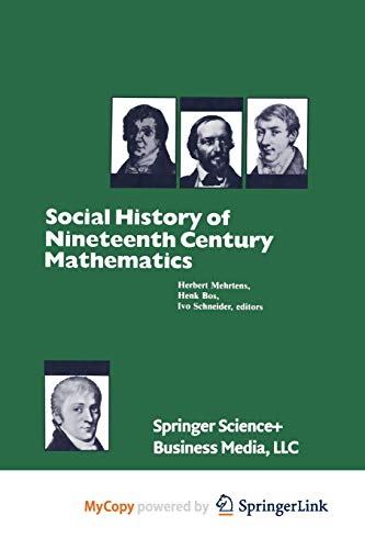 9781468494921: Social History of Nineteenth Century Mathematics