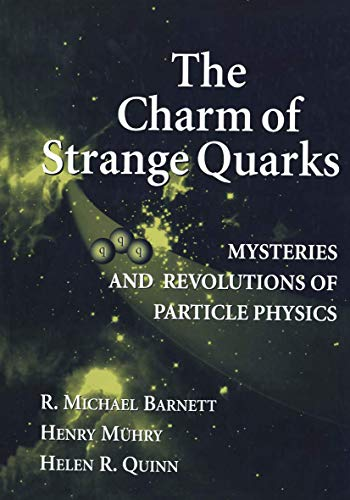 9781468495102: The Charm of Strange Quarks: Mysteries and Revolutions of Particle Physics