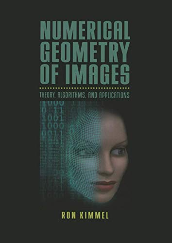 9781468495355: Numerical Geometry of Images: Theory, Algorithms, and Applications