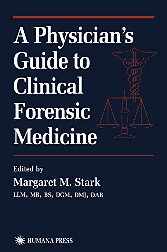 9781468496192: A Physician's Guide to Clinical Forensic Medicine (Forensic Science and Medicine)