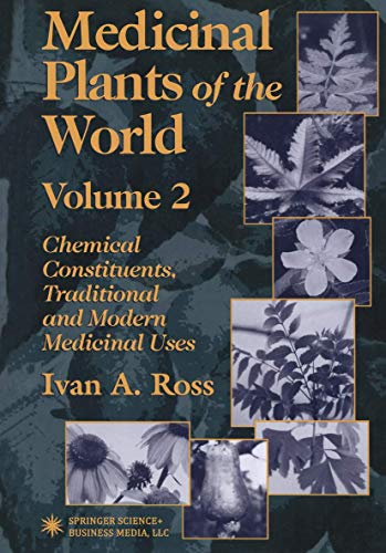 9781468497069: Medicinal Plants of the World: Chemical Constituents, Traditional and Modern Medicinal Uses, Volume 2
