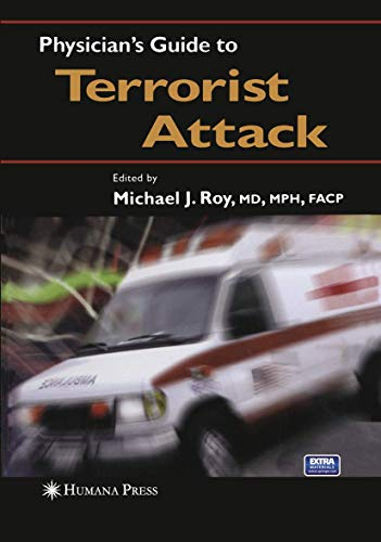 Physician's Guide to Terrorist Attack: Roy, Michael J. (Edited by)