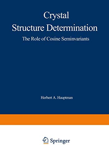 9781468499568: Crystal Structure Determination: The Role of the Cosine Seminvariants