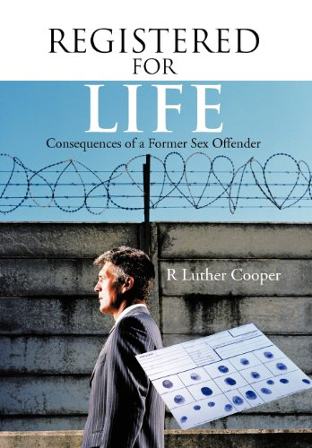 REGISTERED FOR LIFE: Consequences of a former: Cooper, R Luther