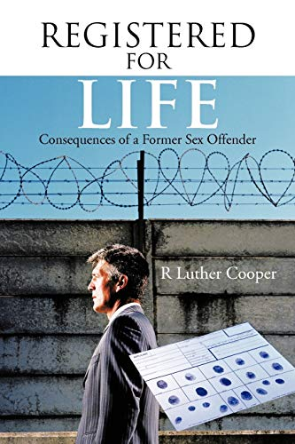 Registered for Life: Consequences of a Former: R Luther Cooper
