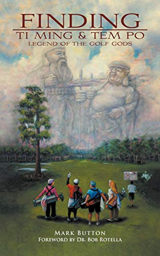9781468501490: Finding Ti Ming & Tem Po: Legend of the Golf Gods