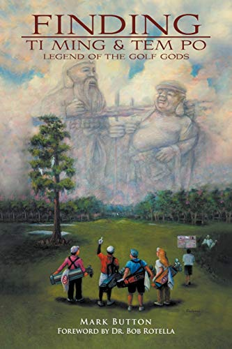 9781468501506: Finding Ti Ming & Tem Po: Legend of the Golf Gods