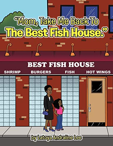 Mom, Take Me Back To The Best Fish House: Latoya Andraline Lee