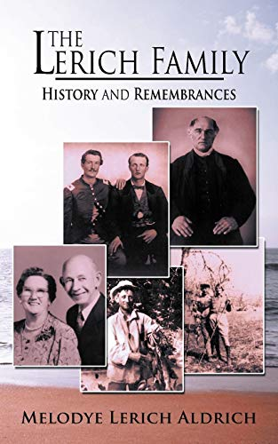 The Lerich Family: History and Remembrances: Melodye Aldrich