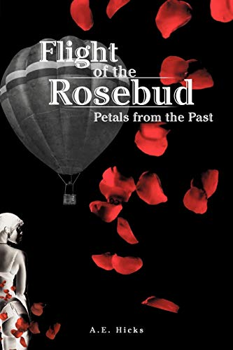 Flight of the Rosebud: Petals from the Past: A. E. Hicks