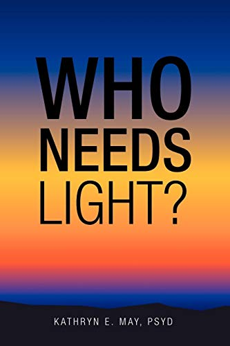 9781468507010: Who Needs Light?