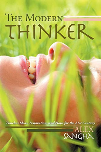 9781468508857: The Modern Thinker: Timeless Ideas, Inspiration, and Hope for the 21st Century