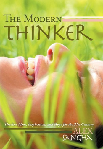 9781468508864: The Modern Thinker: Timeless Ideas, Inspiration, and Hope for the 21st Century
