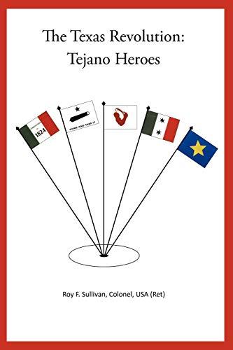 The Texas Revolution: Tejano Heroes: Roy F. Sullivan